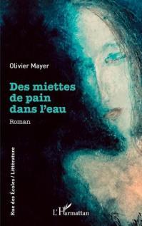 Des miettes de pain dans l'eau de Olivier Mayer - couverture