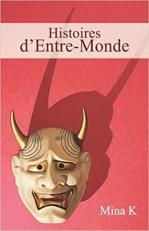 Histoires d'Entre-Monde - Mina K