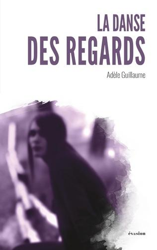 La danse des regards - Adèle Guillaume