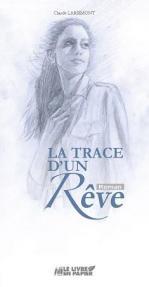 La trace d'un rêve - Claude Larsimont