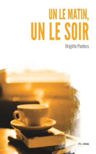 Un matin un le soir - Brigitte Peeters